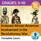 Enslaved African American Involvement in the Revolutionary War - Complete Lesson