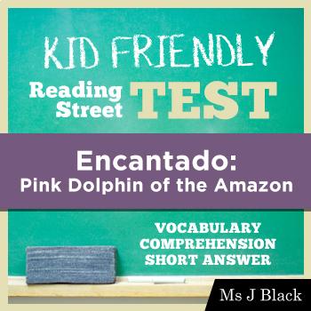 Encantado: Pink Dolphin of the Amazon KID FRIENDLY READING STREET ASSESSMENT