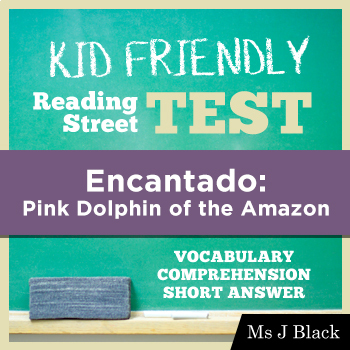 Encantado: Pink Dolphin of the Amazon KID FRIENDLY READING STREET ASSESSMENT