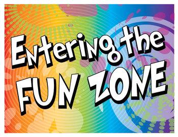 Entering Fun Zone!