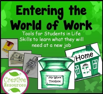 Entering the World of Work: Tools for Students in Life Skills