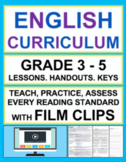 Entire English Curriculum 3-5 Reading Literature & Informational Text with Film