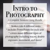 Photography : Complete Semester-Long Unit