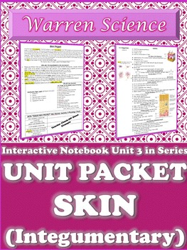 Interactive Notebook Unit Packet: Integumentary (Skin)-Unit 3 in Series (Fall)