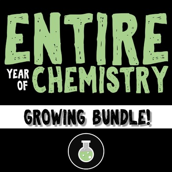 Entire Year of Chemistry (Growing) Bundle