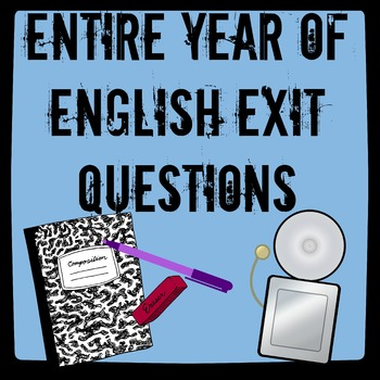 Entire Year of English Exit Questions