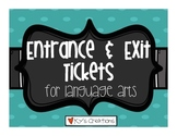 Entrance and Exit Tickets for Language Arts