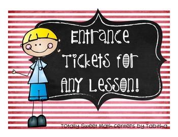 Entrance tickets- 40 total, any grade any subject- EVERY lesson!