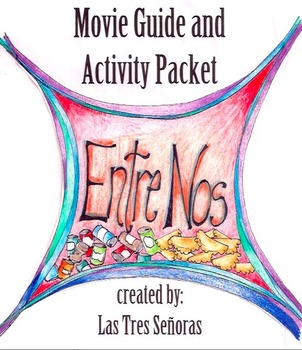 Entre nos Movie Guide and Activity Packet in Spanish and English
