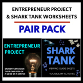 Entrepreneur Project and Shark Tank Worksheets - PAIR PACK -CCSS