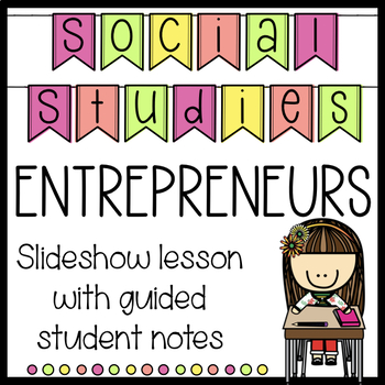 Entrepreneur Slideshow with Guided Notes