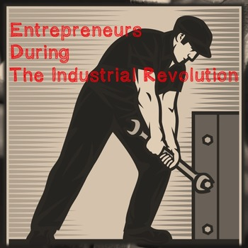 US History High School: Entrepreneurs During the Industrial Revolution