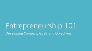 Entrepreneurship 101:  Developing Company Goals and Object