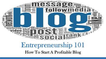 Entrepreneurship 101:  How To Start A Profitable Blog Lesson