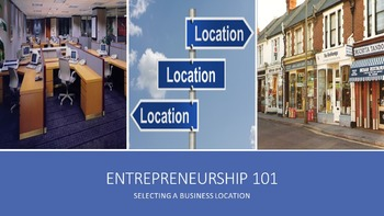 Entrepreneurship 101:  Selecting A Business Location Lesson