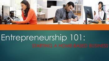 Entrepreneurship 101:  Starting A Home-based Business