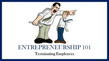 Entrepreneurship 101:  Terminating Employees Lesson