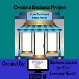 Entrepreneurship:  Create a Business Project