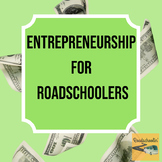 Entrepreneurship Project for Homeschool/Roadschool