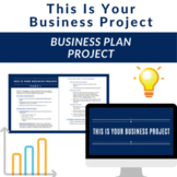 Entrepreneurship: This Is Your Business: Complete Business Plan Project