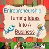 Entrepreneurship Unit 2- Turning Ideas Into A Business