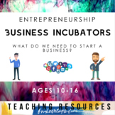 Entrepreneurship Unit Activities & Project - Incubators &