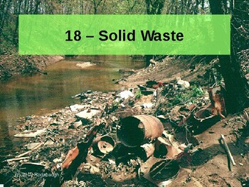 Env. Biology - Lecture 18 - Solid Waste