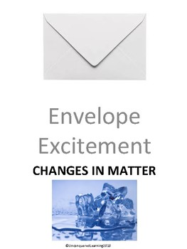 Envelope Excitement: Changes in Matter