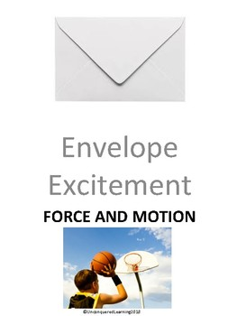 Envelope Excitement: Force and Motion