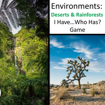 Environment : Desert and Rainforest I Have...Who Has? Game