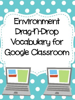 Environment Drag-n-Drop Vocab for Google Classroom