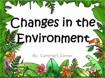 Environment & Natural Changes POWERPOINT 4th Grade Science