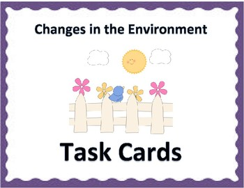 Environment & Natural Changes Task Cards 4th Grade Science
