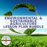Environment & Sustainable Agriculture - Lesson Plan BUNDLE