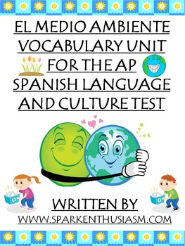 Environment Vocabulary Unit for the AP Spanish Language Exam