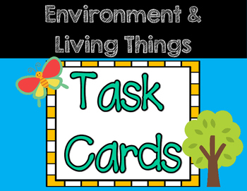 Environment and Living Things Task Cards