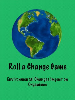Environmental Changes Impact on Organisms Game