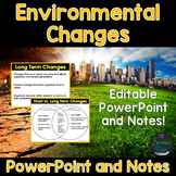 Environmental Changes - PowerPoint and Notes