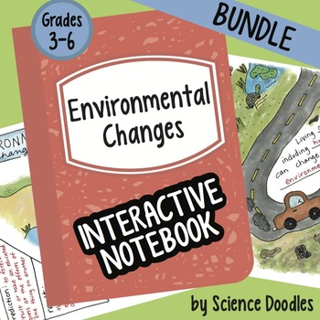 Environmental Changes Interactive Notebook BUNDLE by Science Doodles