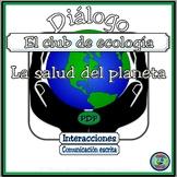 Ecology Club Bilingual Dialogue and Activities - La salud del planeta