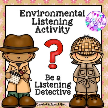 Environmental Listening Activity (Identifying Common Sounds)