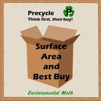 Surface Area, Best Buy, and Precycling - Environmental Math