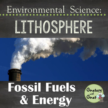 Environmental Science: Fossil Fuels and Energy Lesson & STEAM Lab Activity