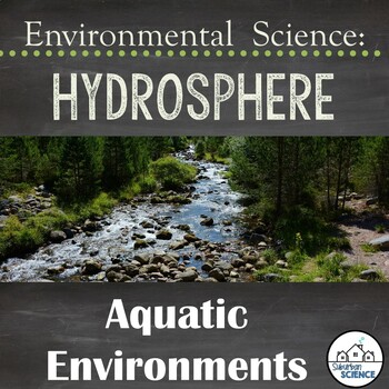 Environmental Science Lesson & Lab- Types of Aquatic Ecosystems and Habitats