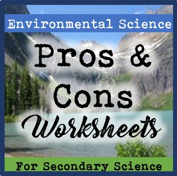 Eleven Environmental Science Pros and Cons Worksheets