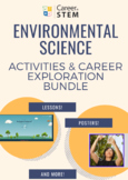 Environmental Science STEM Lessons and Career Exploration