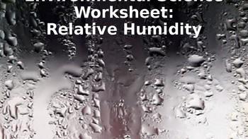 Earth/Environmental Science Worksheet: Relative Humidity
