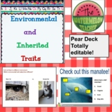 Environmental and Inherited Traits:  Pear Deck!