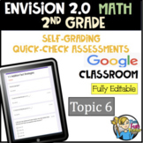 Envision 2.0 - 2nd Grade - Self-Grading GOOGLE FORMS FOR EACH LESSON - Topic 6