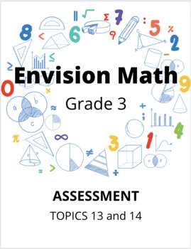 Envision Math Grade 3 Topic 13 & 14 Assessment